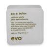 EVO Box O' Bollox Texture Paste 3.17 Oz